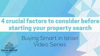 4 Crucial Factors to Consider Before Starting Your Property Search in Israel