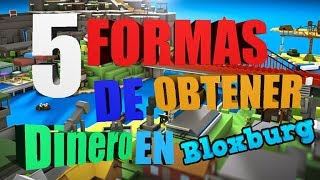 How to get easy money in bloxburg - 5 ways to get money with nicksdaga(Spanish Roblox)