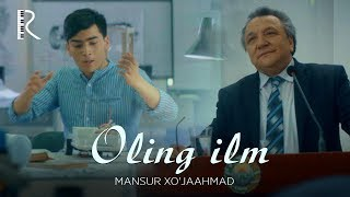 Mansur Xo'jaahmad - Oling ilm | Мансур Хужаахмад - Олинг илм