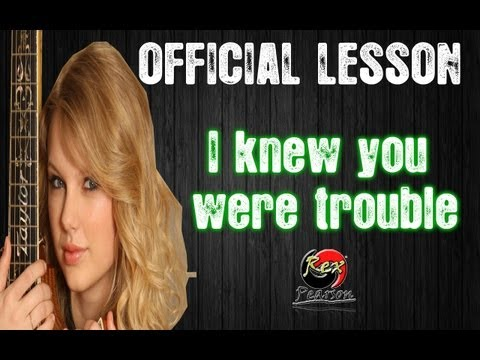 How To Play Taylor Swift I Knew You Were Trouble Chords And Guitar Lesson