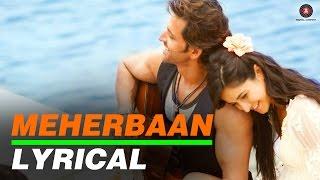 Meherbaan Lyrical Video | feat Hrithik Roshan & Katrina Kaif | Vishal Shekhar
