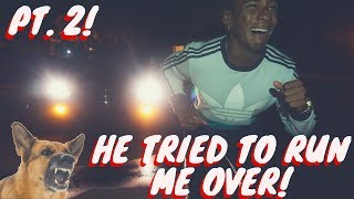 STORY TIME : HER CRAZY DAD TRIED TO HIT ME WITH HIS CAR AND KILL ME !!! (PT.2!)