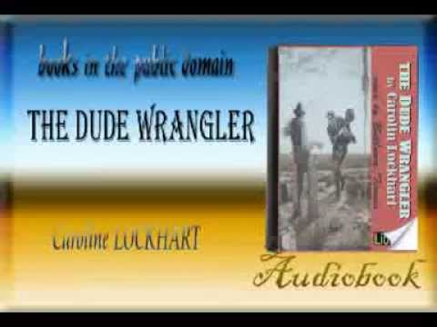 The Dude Wrangler audiobook Caroline LOCKHART