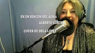 En Un Rincon del Alma- Alberto Cortez ( cover by DELA LÓPEZ)