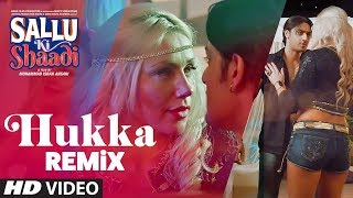 Hukka -Remix Video Song | Sallu Ki Shaadi | Prashant Singh & Manu Rajeev