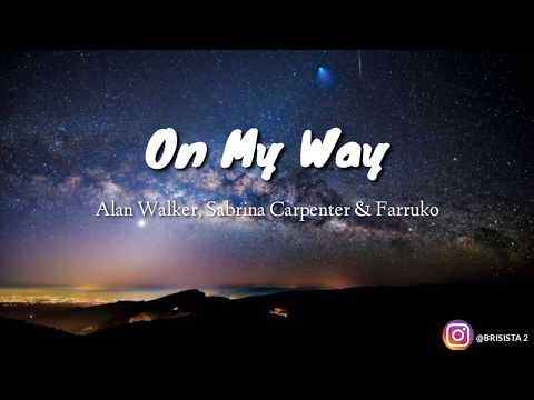 on-my-way-(lirik)---alan-walker,-sabrina-carpenter-&-farruko