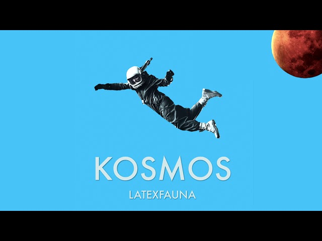 LATEXFAUNA KOSMOS / audio & lyrics