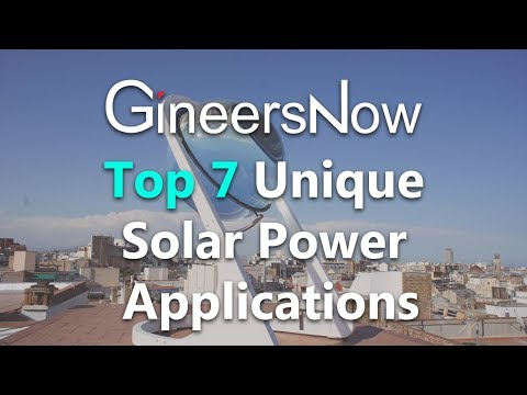 Top 7 Unique Solar Power Applications - GineersNow TV