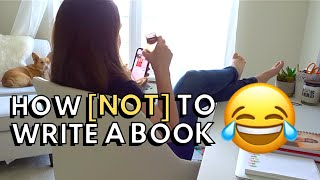 HOW [NOT] TO WRITE A BOOK | Funny Tutorial on How to Write a Book for Authors 🤓