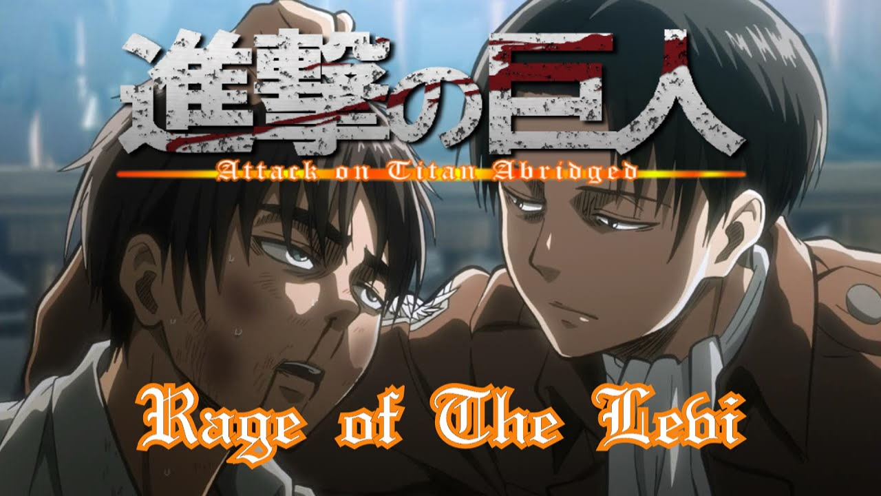 Attack on Titan Abridged - Rage of The Levi - YouTube