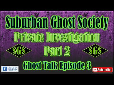 ISGS Ghost Talk Episode 3,  Private Investigation Part 2