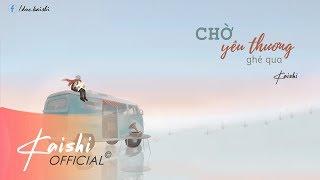 Chờ yêu thương ghé qua (Demo) - Kaishi