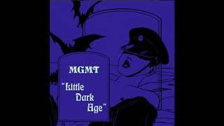 MGMT - Little Dark Age (Lyrics)