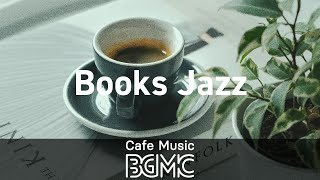Books Jazz: Background Instrumental Cafe Jazz Music - Music for Reading, Work, Relax