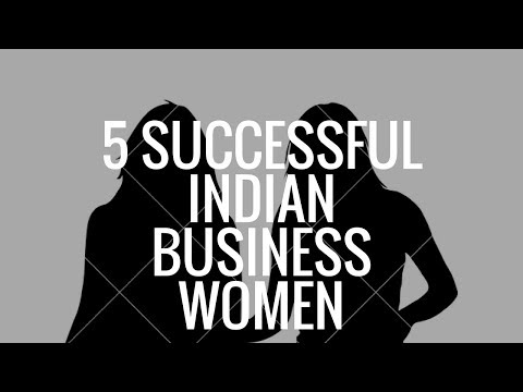 5 Successful Indian Business Women | Women Achievers |