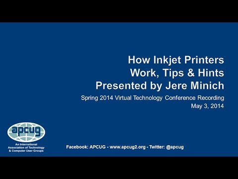 How Inkjet Printers Work, Tips and Hints - APCUG 2014 Spring Virtual Technology Conference