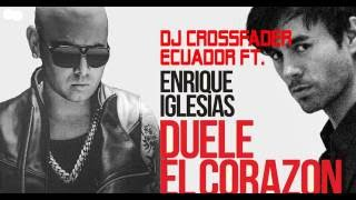 Enrique Iglesias - Duele el Corazón - Extended Versión  percusion - ( Crossfader Ecuador )