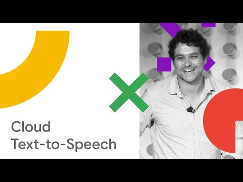Your Apps Can Talk! Introducing Cloud Text-to-Speech, Powered by WaveNet Technology (Cloud Next '18)