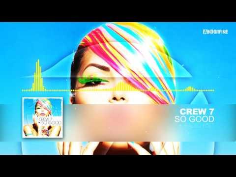Crew 7 - So Good (Radio Edit)
