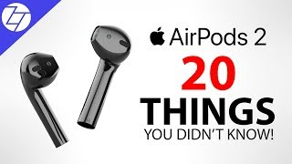 AirPods 2 - 20 Things You Didn't Know!