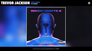 Trevor Jackson - Two Times (Audio) (feat. Diggy)