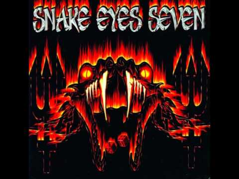 Snake Eyes Seven - You're to Blame