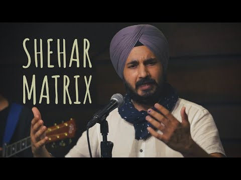 """Shehar Matrix"" - Ramneek Singh ft. Hasan 