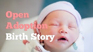Our Open Adoption Birth Story