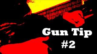 30 Second Gun Tip #2