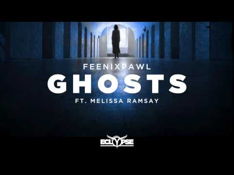 Feenixpawl - Ghosts ft. Melissa Ramsay
