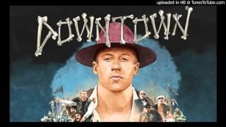 Macklemore, Ryan Lewis - Downtown (Radio Clean Version)