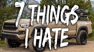 7 Things I HATE About My TACOMA!! (2016 Toyota Tacoma TRD Offroad 3rd Gen)