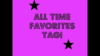 all time favorites a tag video