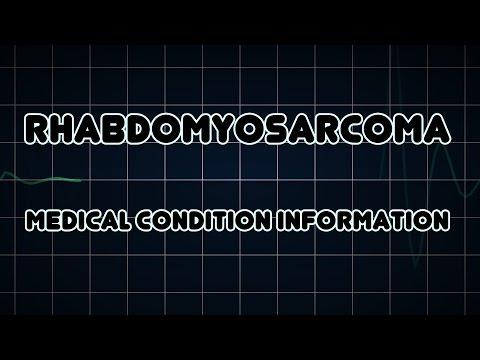 Rhabdomyosarcoma (Medical Condition)