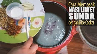Memasak Nasi Liwet Sunda yang Gampang dan Cepat dengan Rice Cooker