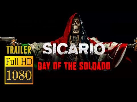 🎥 SICARIO: DAY OF THE SOLDADO (2018) | SICARIO 2 | Full Movie Trailer in Full HD | 1080p Mp3