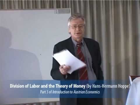 Introduction to Austrian Economics, Lecture 3: Division of Labor and Money