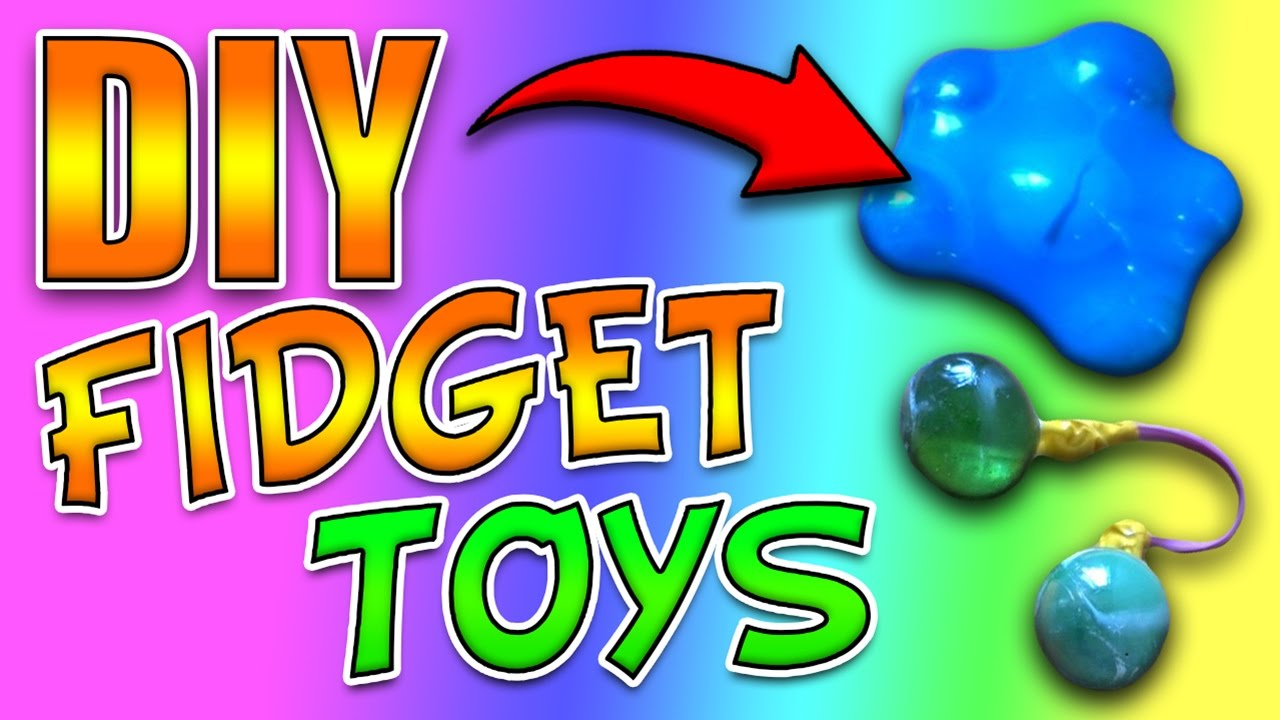 Diy Fidget Toys How To Make 3 Different Fidget Toys Super Cheap