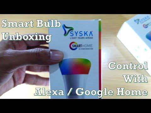 Syska LED wi-fi smart bulb unboxing, setup and connect to Alexa & Google Home