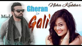 Neha Kakkar New Song 2018 | Gheran Di Gali | Neha Kakkar New Songs | Neha ft Miel