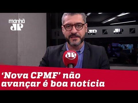 Bruno Garschagen: 'Nova CPMF' não avançar é boa notícia