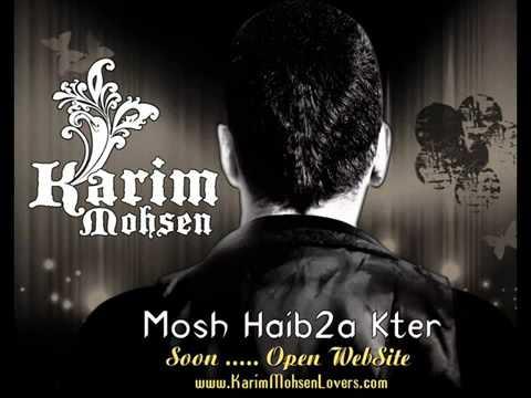 Karim Mohsen - Mosh Hayb2a Keter