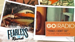 Go Radio - Things I Don