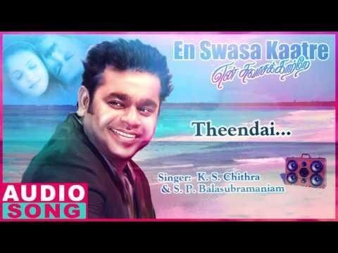 Theendai Full Song | En Swasa Kaatre Tamil...