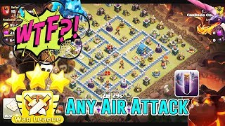 WTF!! CLAN WAR LEAGUES - ANY AIR ATTACK TH12 3-STAR ( Clash of Clans )