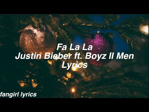 Download Fa La La    Justin Bieber ft. Boyz II Men Lyrics