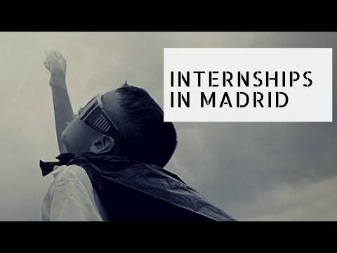 How to find Internships in Madrid
