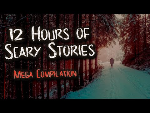 Scary Stories For Sleep, Relaxing, Or When You're Stuck At Home | 12 Hours Compilation
