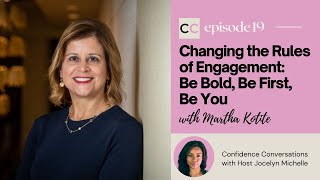Changing the Rules of Engagement: Be Bold, Be First, Be You | Interview with Martha LaGuardia-Kotite
