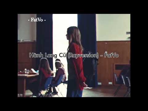 Hành Lang Cũ (rapversion) - FatVo Ft HuyVac